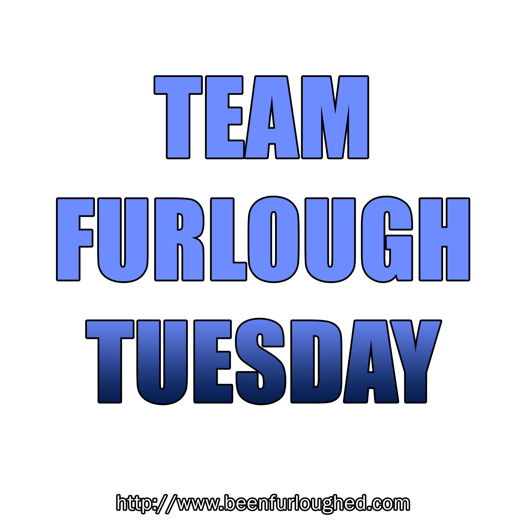 Team Furlough Tuesday