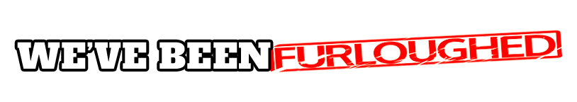 We've Been Furloughed Logo